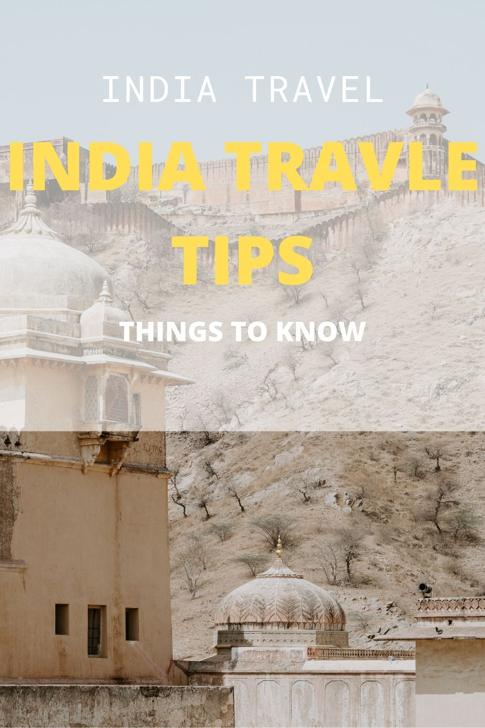 55 India Travel Tips You Should Know before coming to