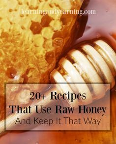 The nutrients in honey are heat-sensitive, so it's wise to keep it raw. Here are 20+ recipes that use raw honey and keep it that way.