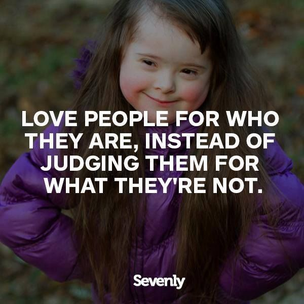love people for who they are...