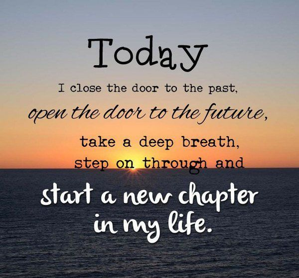 Inspirational Quotes About Starting A New Chapter In Life: Start A New Chapter Of Your Life Today. #EverydayIsAGift