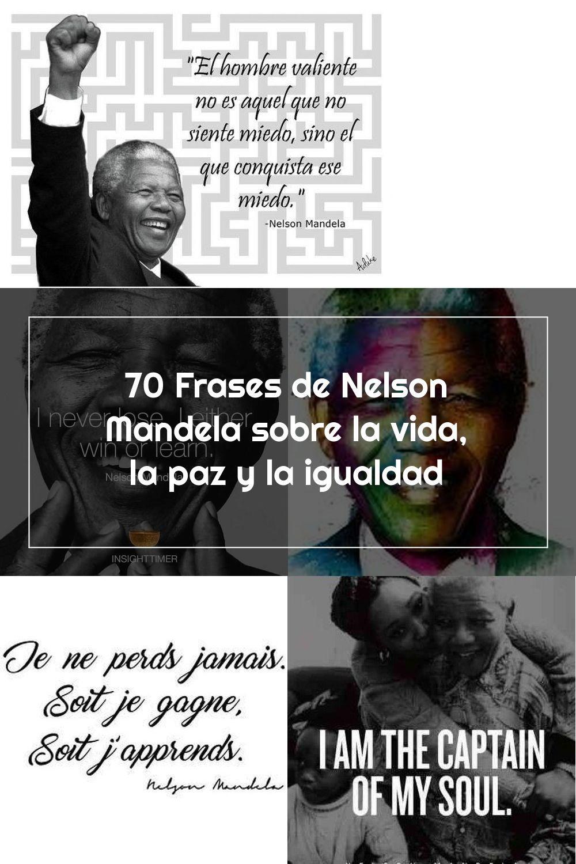70 Frases De Nelson Mandela Sobre La Vida La Paz Y La Igualdad Learning Quotes Educational Leadership Teacher Quotes