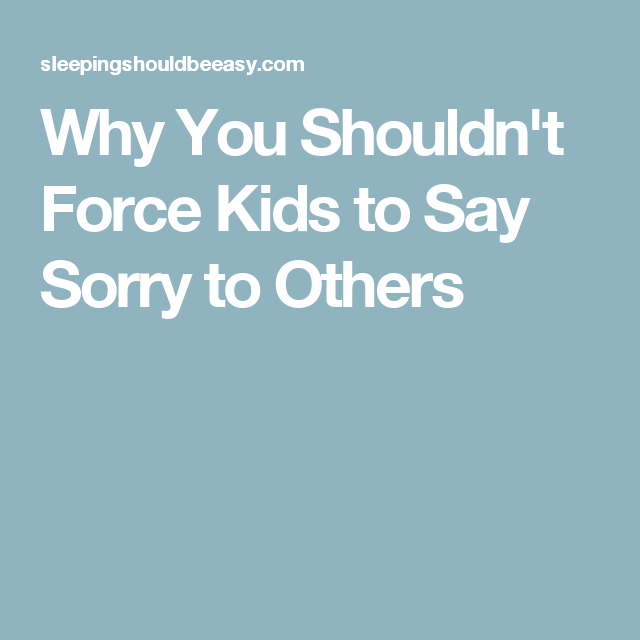 Why You Shouldn't Force Kids to Say Sorry to Others