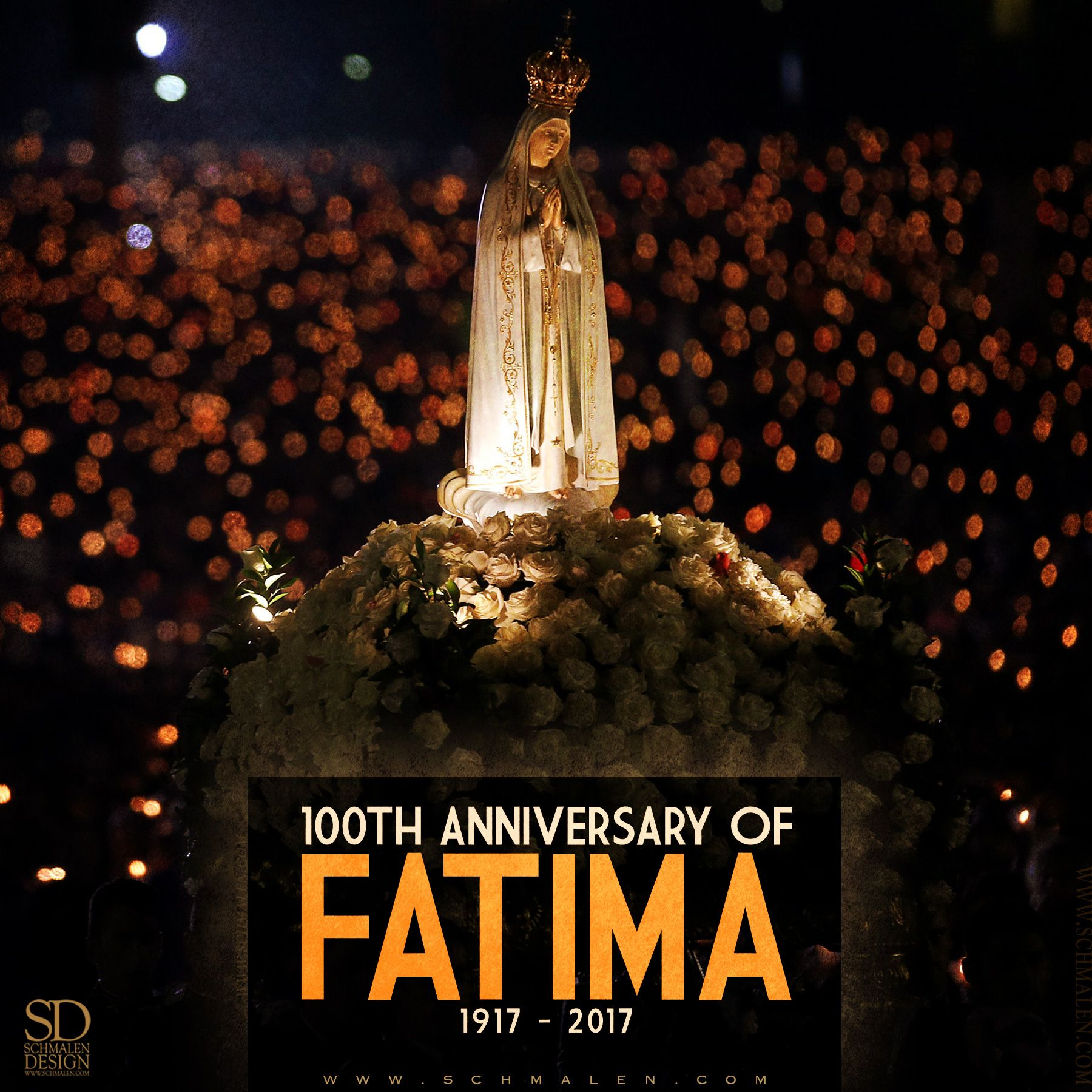 Www Schmalen Com The 100th Anniversary Of Fatima Blessed Mother Mary Lady Of Fatima Blessed Mary