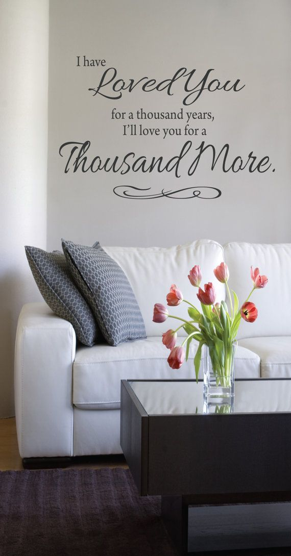 0942bf03f2 I have loved you for a thousand years vinyl wall decal on Etsy, $18.00