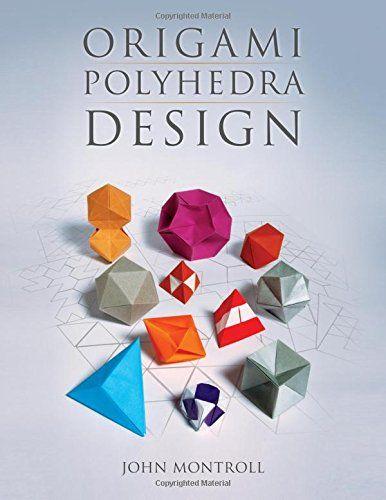 Origami Polyhedra Design by John Montroll