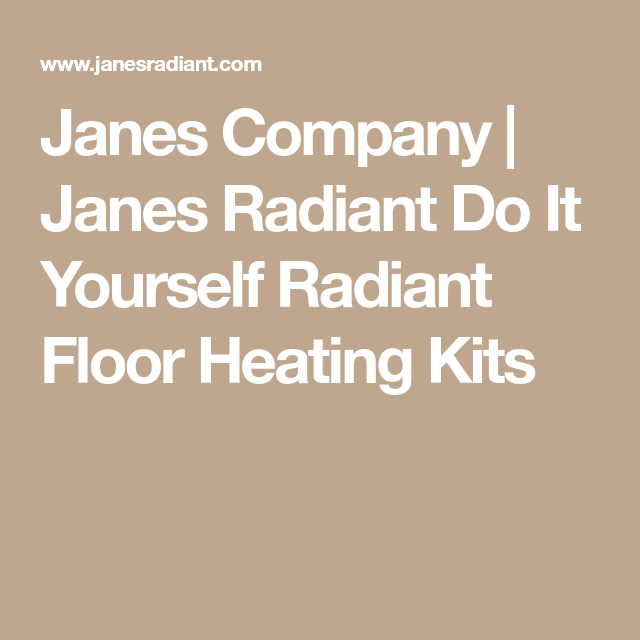 Janes company janes radiant do it yourself radiant floor heating janes company janes radiant do it yourself radiant floor heating kits solutioingenieria Gallery