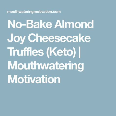 No-Bake Almond Joy Cheesecake Truffles (Keto) | Mouthwatering Motivation