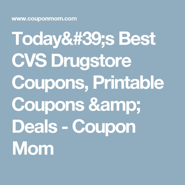 todays best cvs drugstore coupons printable coupons deals coupon mom