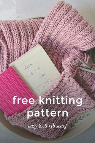 Free easy knitting pattern for a chunky ribbed scarf ...