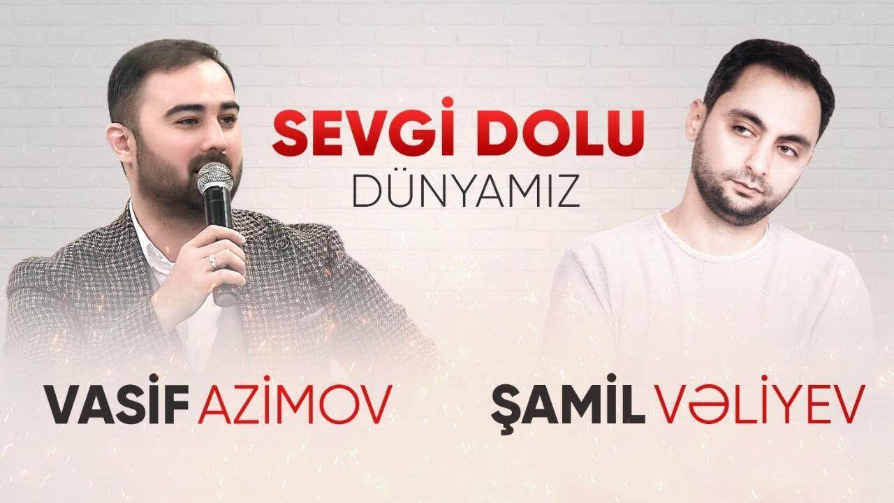 Vasif Azimov Ft Samil Veliyev Sevgi Dolu Dunyamiz Mp3 Yukle 2021 Tintin