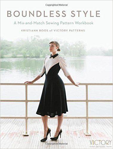 Boundless Style: A Mix-and-Match Sewing Pattern Workbook: Kristiann ...
