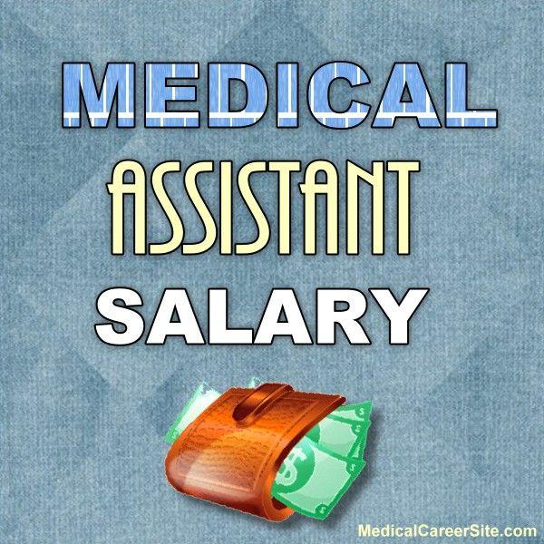 Medical Assistant Salary Medical assisting ! Pinterest Medical