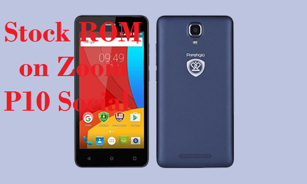 Guide To Install Stock ROM On Zoom P10 Social [Firmware Flash File