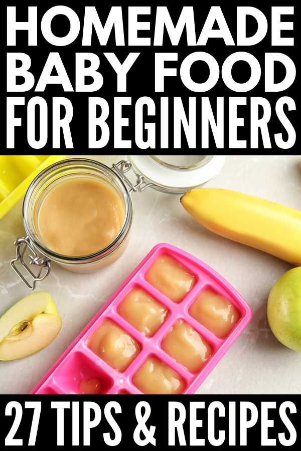How to Make Homemade Baby Food: 27 Tips, Hacks, and Recipes #homemadebabyfood