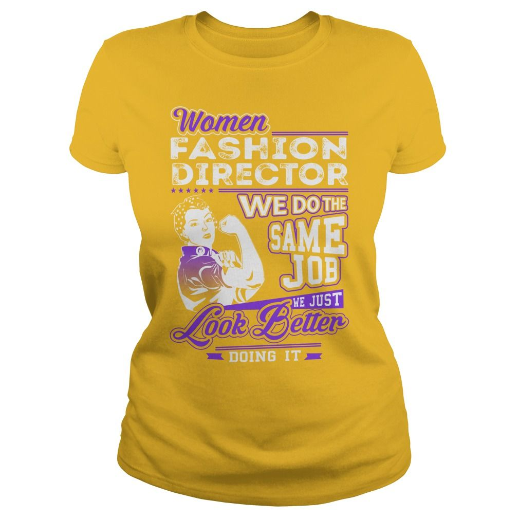 Fashion Director Look Better Job Shirts #gift #ideas #Popular #Everything #Videos #Shop #Animals #pets #Architecture #Art #Cars #motorcycles #Celebrities #DIY #crafts #Design #Education #Entertainment #Food #drink #Gardening #Geek #Hair #beauty #Health #fitness #History #Holidays #events #Home decor #Humor #Illustrations #posters #Kids #parenting #Men #Outdoors #Photography #Products #Quotes #Science #nature #Sports #Tattoos #Technology #Travel #Weddings #Women