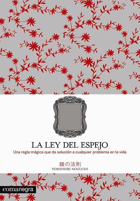 PDF LA LEY DEL ESPEJO. YOSHINORI NOGUCHI - CONEXIÓN UNIVERSAL ...