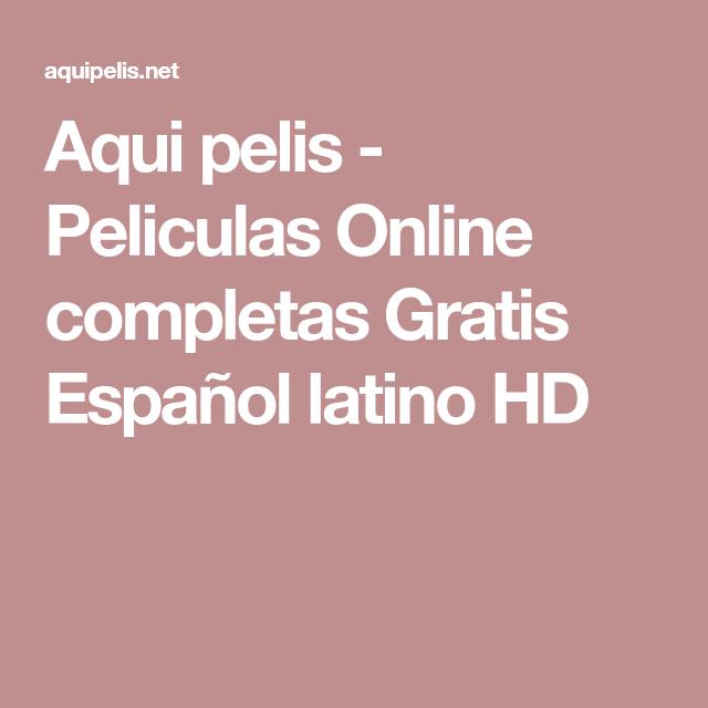 Aqui Pelis Peliculas Online Completas Gratis Espanol Latino Hd Gratis Gaming Logos