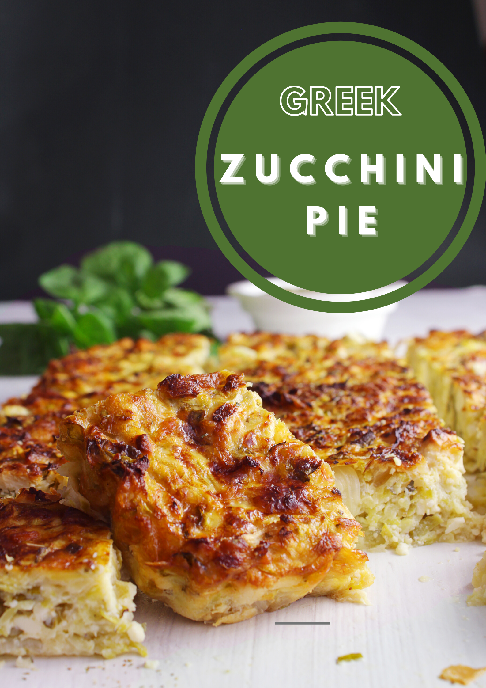 Greek Zucchini Pie Greek Recipes Zucchini Pie Mediterranean Recipes