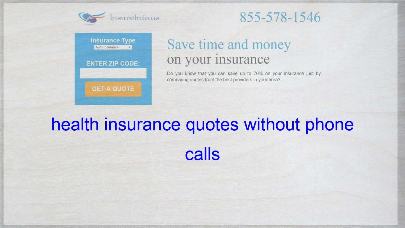 Health Insurance Quotes Without Phone Calls Life Insurance