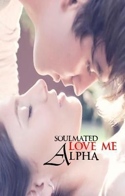 Love Me Alpha - Prologue | books i love to read | Sweet love story