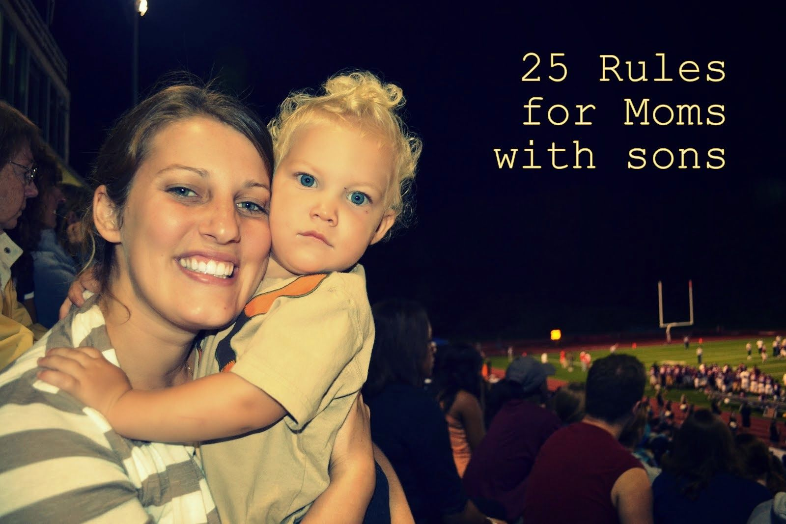 Rules For Moms With Sons Love This