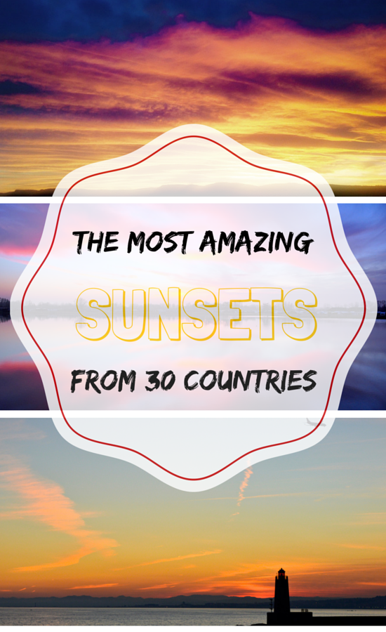 The Most Amazing Sunsets From 30 Different Countries Around The World
