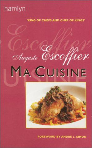 Ma cuisine auguste escoffier books chef for Auguste escoffier ma cuisine