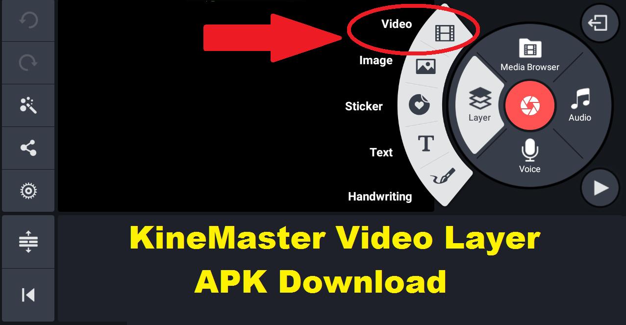 KineMaster Video Layer APK Download2019 Video editing
