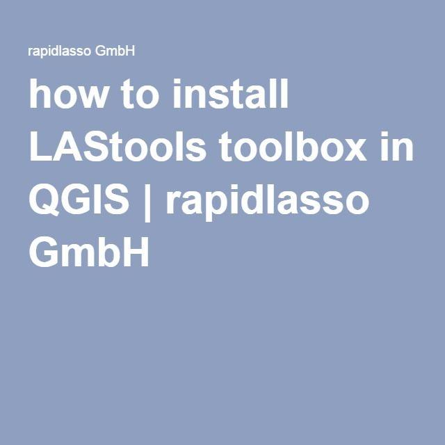 how to install LAStools toolbox in QGIS | rapidlasso GmbH
