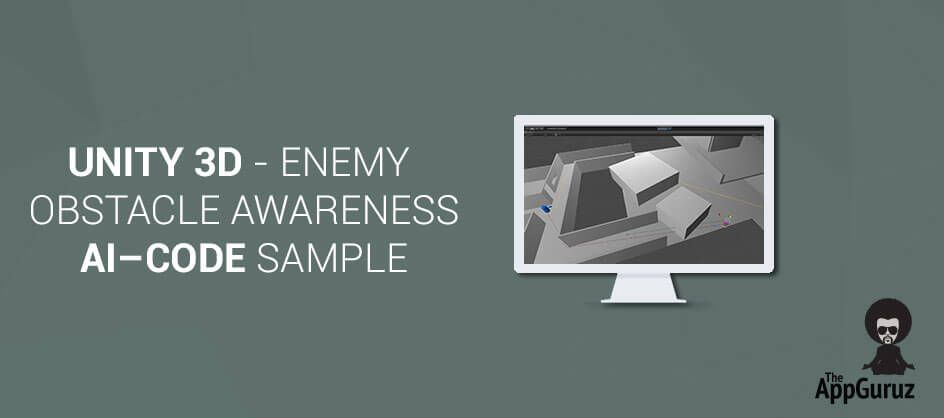 Unity 3D Enemy Obstacle Awareness AI Code Sample. Unity 3D Enemy Obstacle Awareness AI Tutorial. Unity 3D Enemy Obstacle Awareness AI Demo & Example.