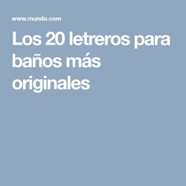 Los 20 Letreros Para Banos Mas Originales Letreros Para Banos