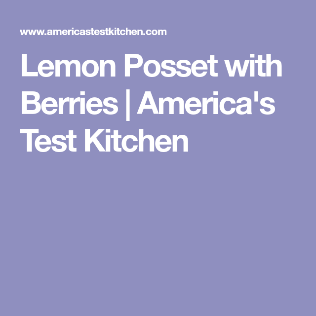 Lemon Posset with Berries | America's Test Kitchen