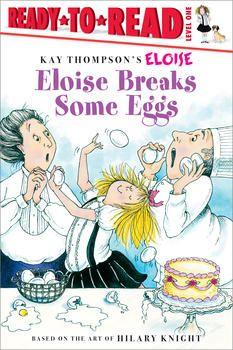 Eloise Breaks Some Eggs Eloise Books Thompsons