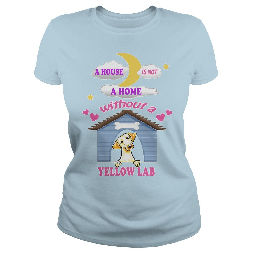 (Top Tshirt Brands) A house not is home without a Yellow Lab at Sunday Tshirt Hoodies, Tee Shirts