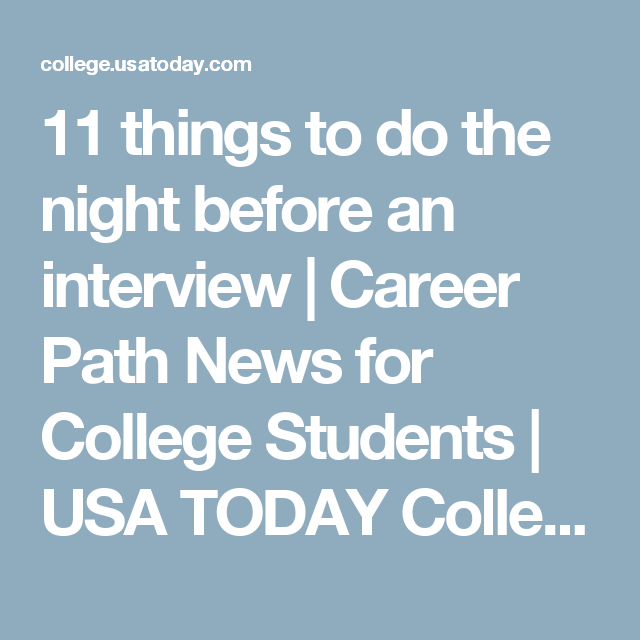 11 things to do the night before an interview | Career Path News for College Students | USA TODAY College