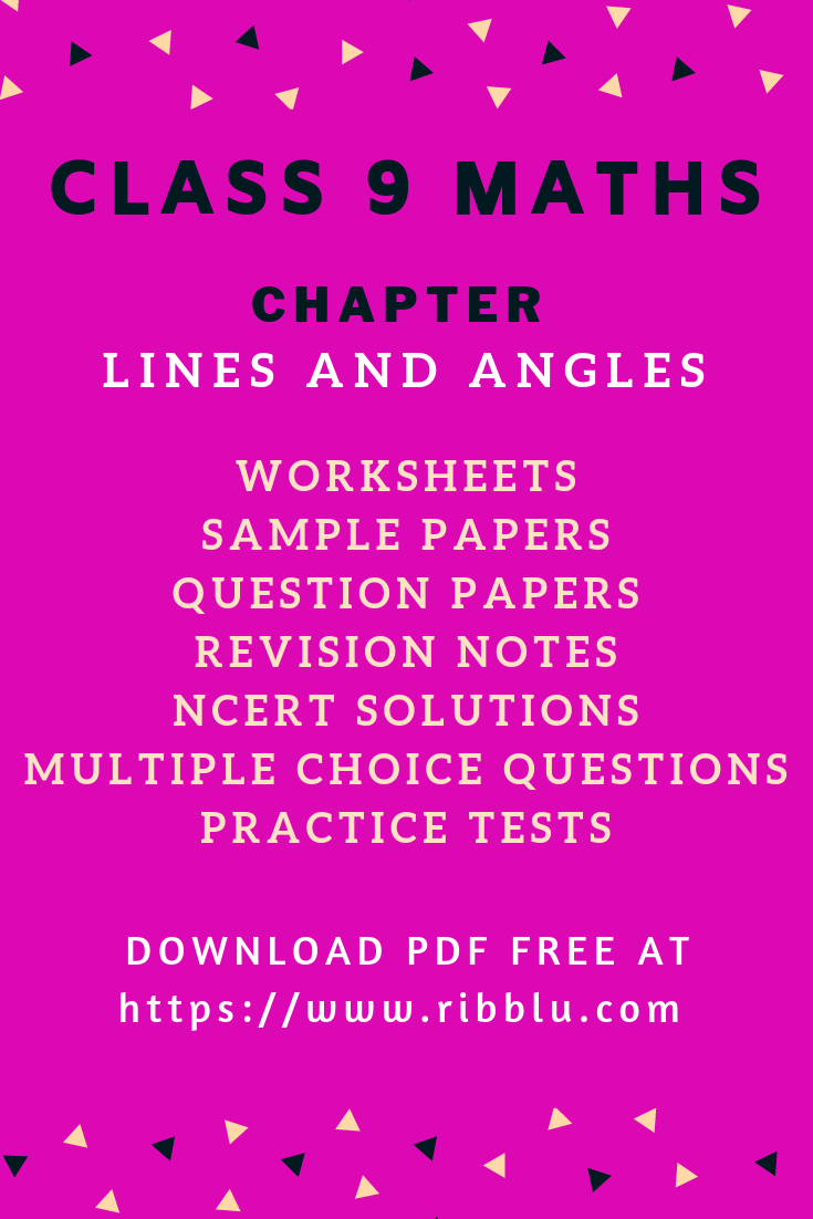 Cbse Class 9 Maths Chapter Lines And Angles Sample Papers Ncert Solutions Worksheets Sample Paper Studying Math Study Notes [ 1102 x 735 Pixel ]