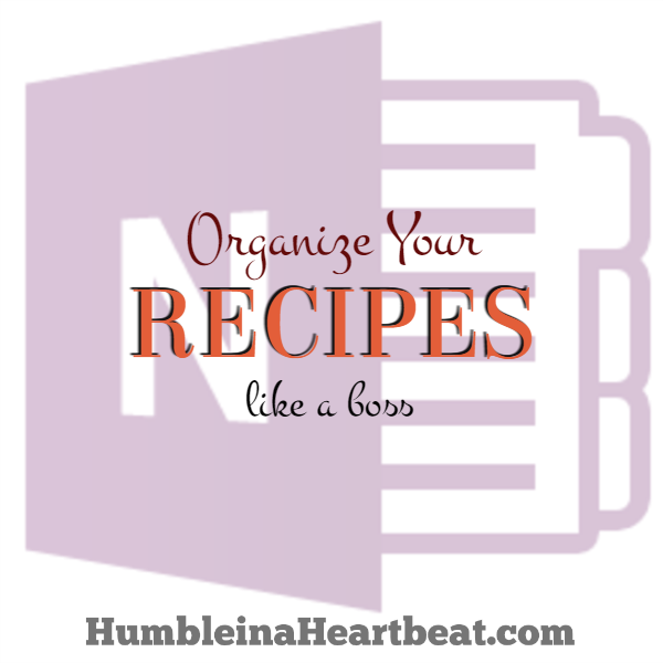 how to use onenote to organize all your recipes organizing