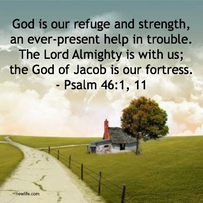 god is an ever present help in trouble God is our refuge and strength, an ever-present help in trouble therefore we will  not fear, though the earth give way and the mountains fall into the heart of the.