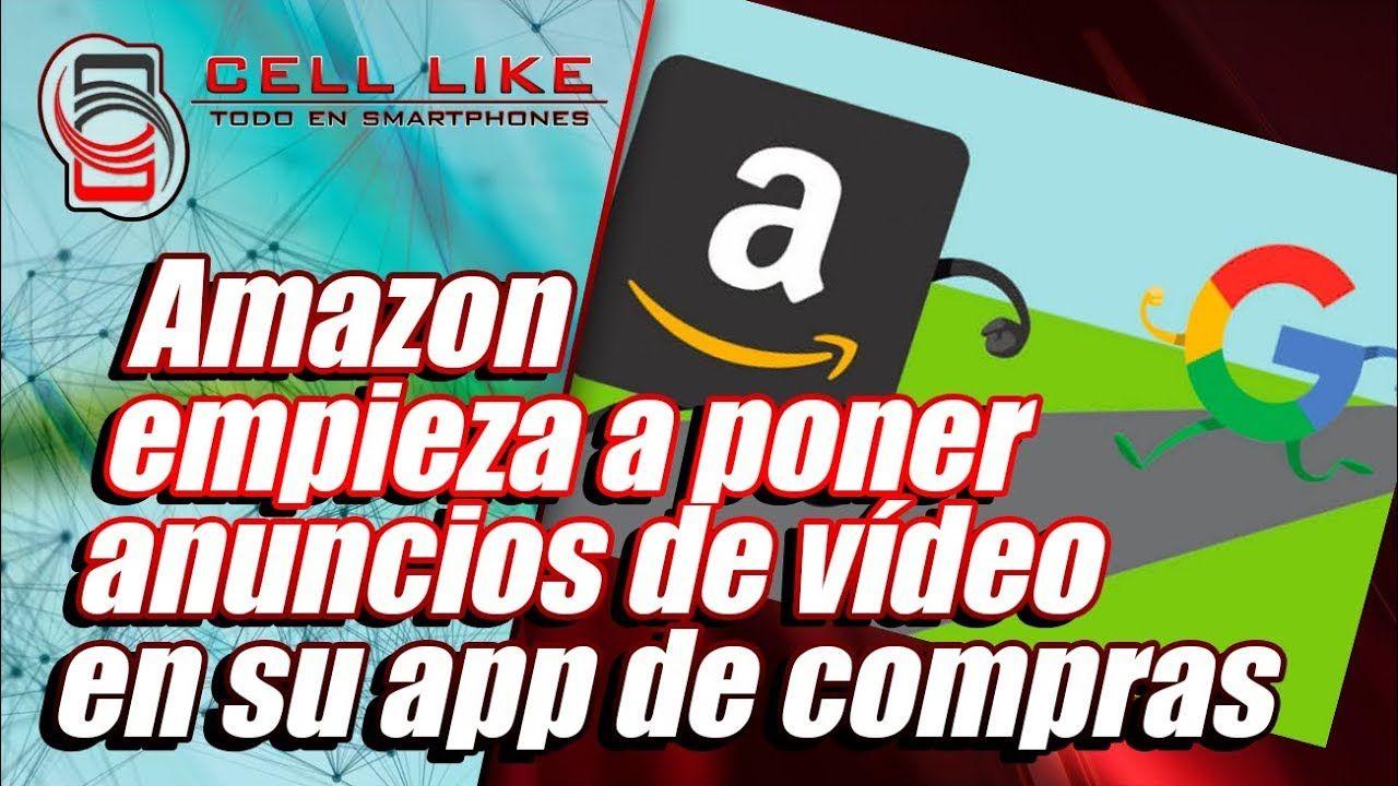 Amazon Empieza A Poner Anuncios De Video En Su App De Compras