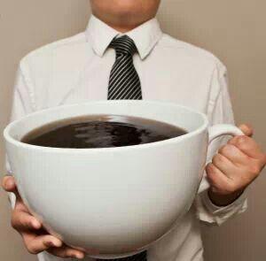 Big cup of Joe.