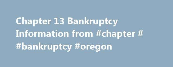 Chapter 13 bankruptcy information from chapter