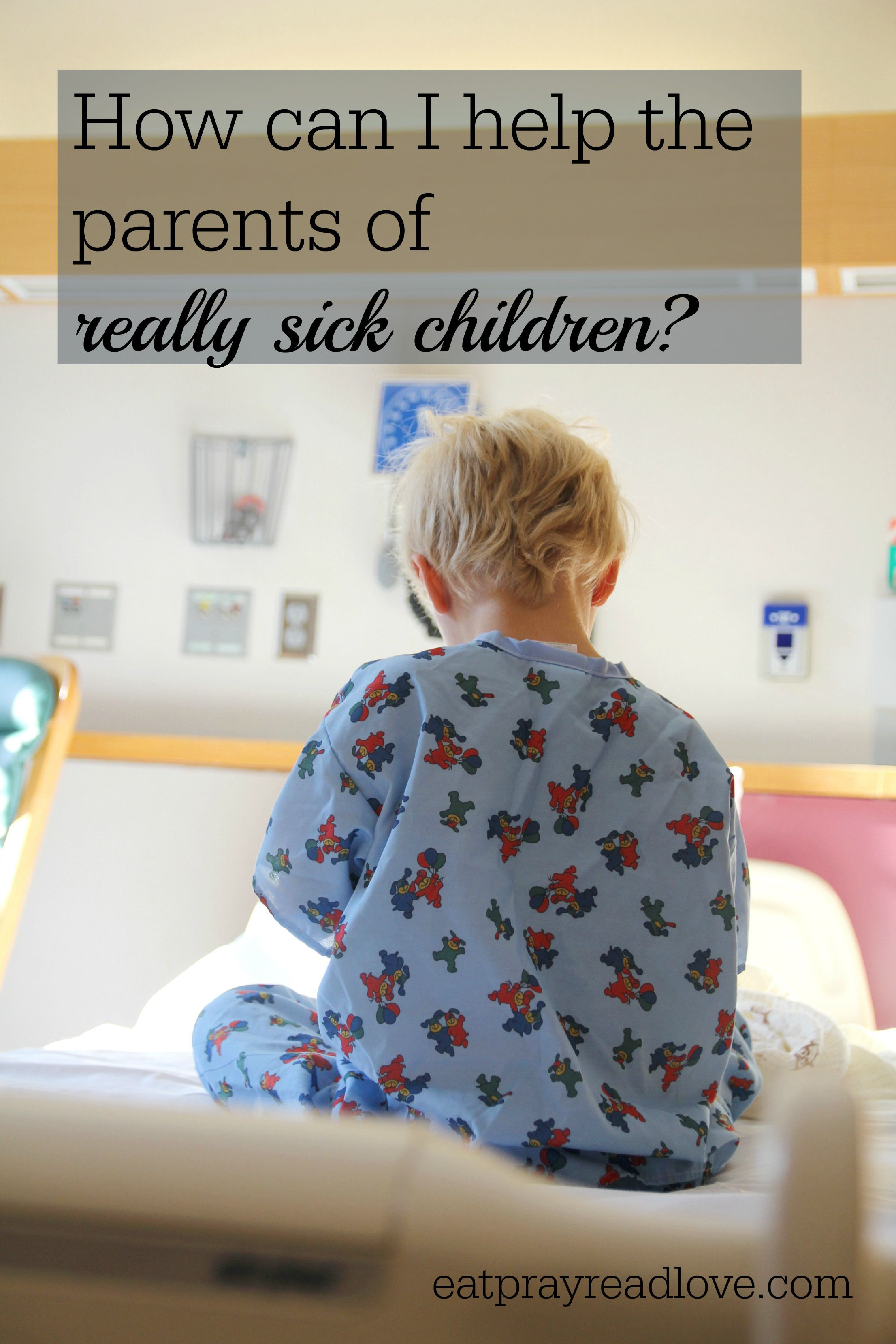 What Can Be Done To Help Parents Of >> How Can I Help The Parents Of Really Sick Children All