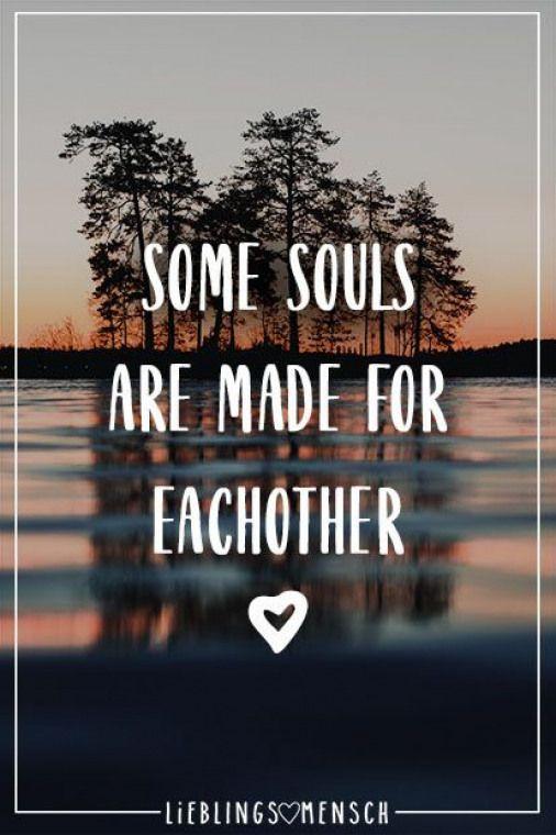 Visual Statements??? Some souls are made for eachother. Sprüche / Zitate / Quotes / Leben / Freundschaft / Beziehung / Liebe / Familie / tiefgründig / lustig / schön / nachdenken #relationship