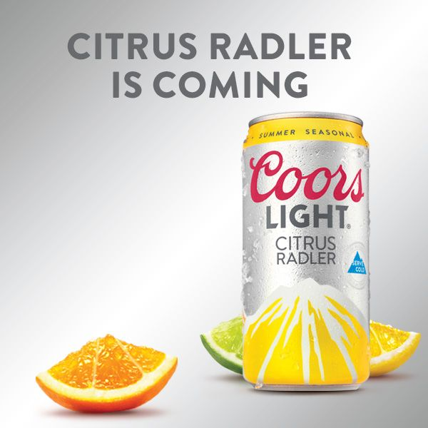 Coors Light With A Blend Of Natural Citrus Flavorsis Coming In April Radler Is Sure To Make This Summer Even More Refreshing