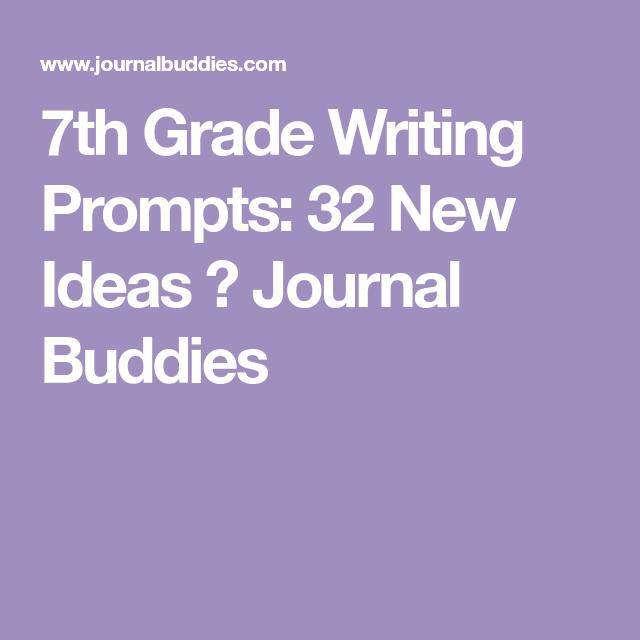 7th Grade Writing Prompts | 7th grade writing prompts, 7th