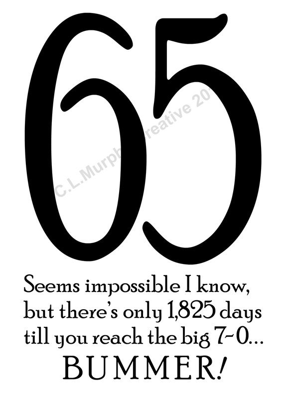 Download 65th Birthday Turning 65 65 Birthday Happy 65th 65th Birthday Card Birt Funny Happy Birthday Pictures Birthday Humor Happy Birthday Quotes Funny