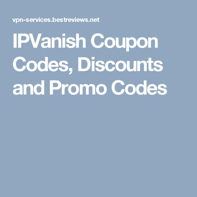 IPVanish Coupon Codes, Discounts and Promo Codes Coupon