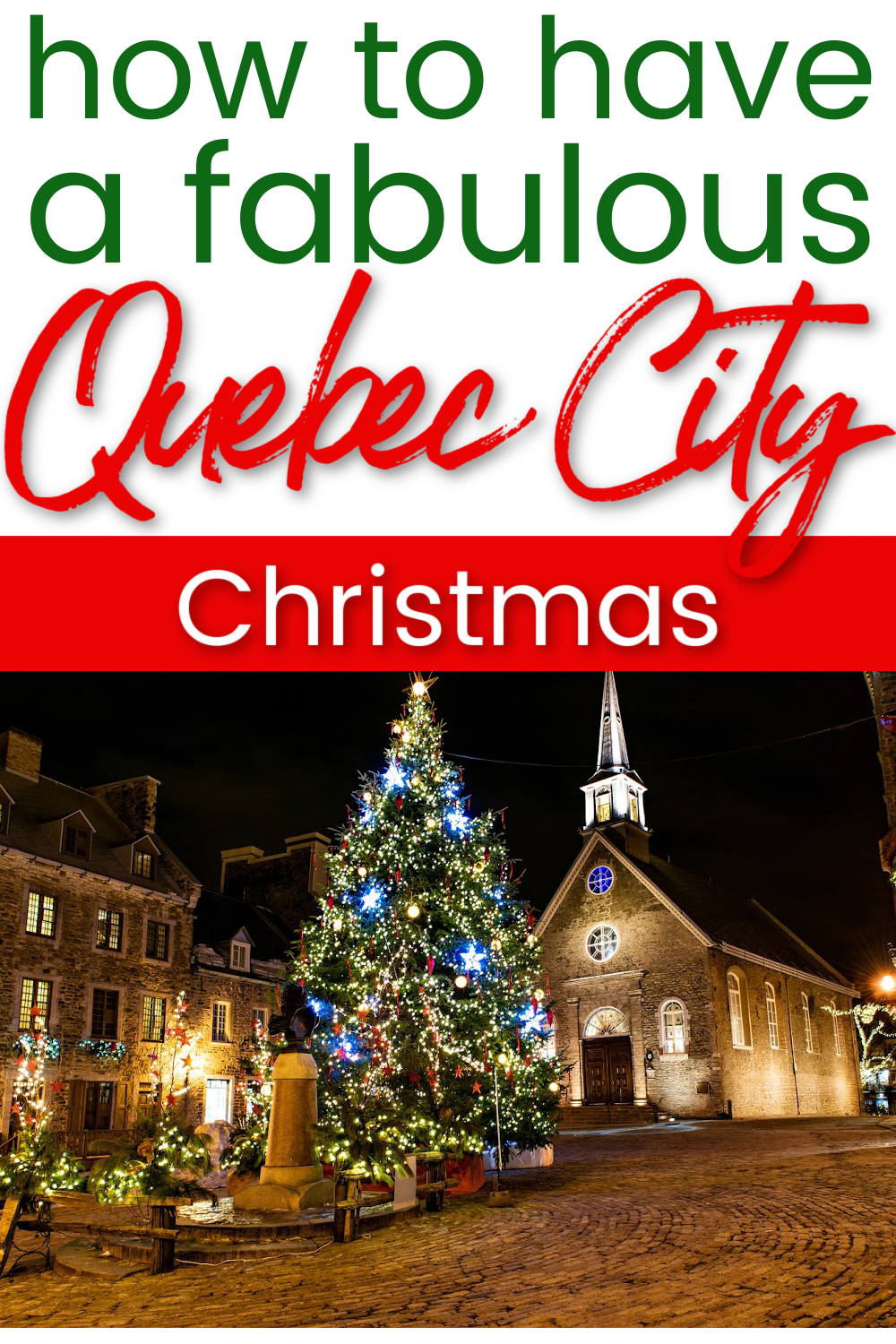 Quebec City At Christmas The Ultimate Planning Guide Travels With The Crew In 2020 Quebec City Christmas Travel Family Travel Destinations