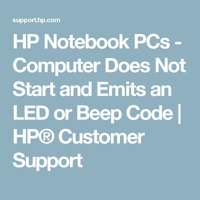 HP Notebook PCs - Computer Does Not Start and Emits an LED