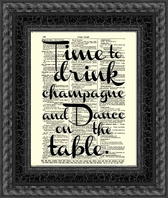 Time To Drink Champagne And Dance On The Table Quote Wall Decor
